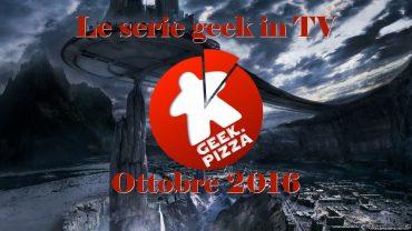 Le serie geek in TV ottobre 2016