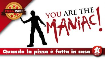 Pizza indie – You Are The Maniac