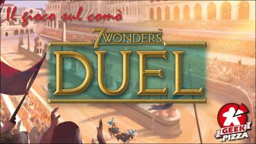 Il gioco sul comò – 7 Wonders Duel